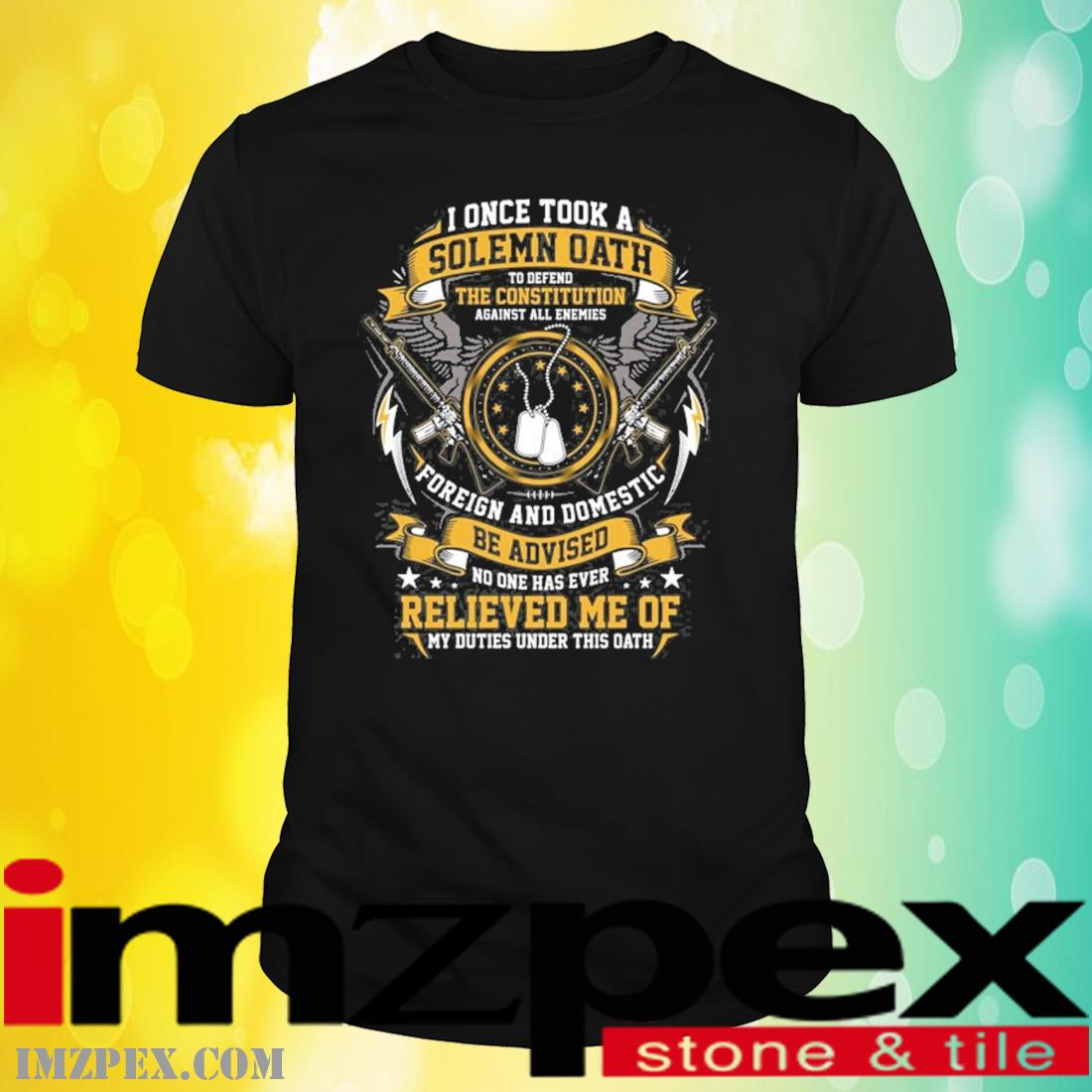 I Once Took A Solemn Oath Defend The Constitution Foreign And Domestic Be Advised Relieved Me Veteran Shirt