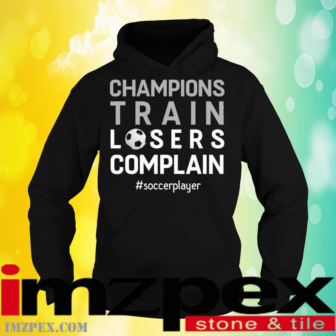 Soccer Player Shirt Champion Motivation Quote Gift Outfit Shirt hoodie