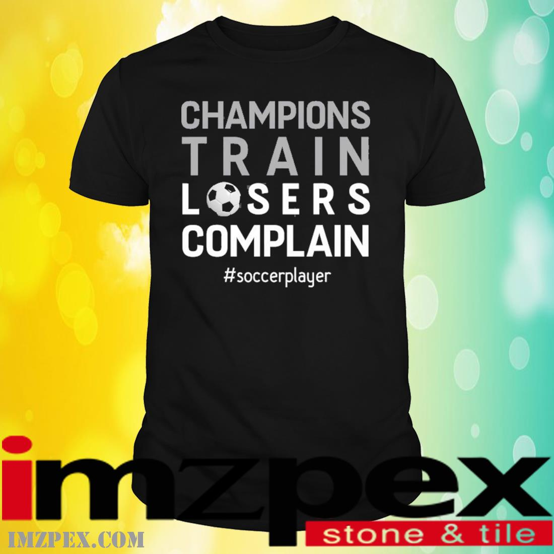 Soccer Player Shirt Champion Motivation Quote Gift Outfit Shirt