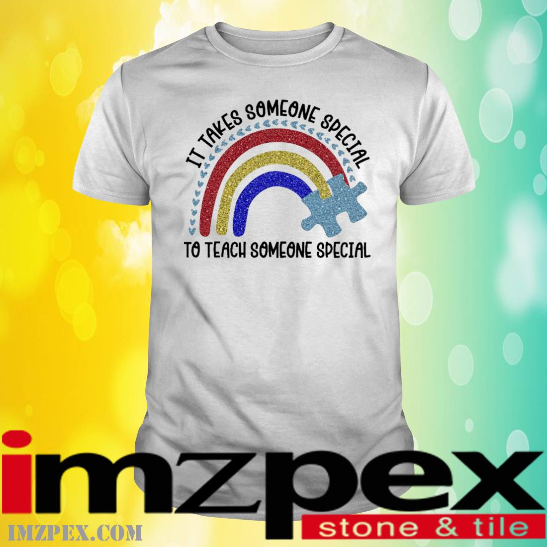 Autism Rainbow It Takes Someone Special To teach Someone Special Shirt
