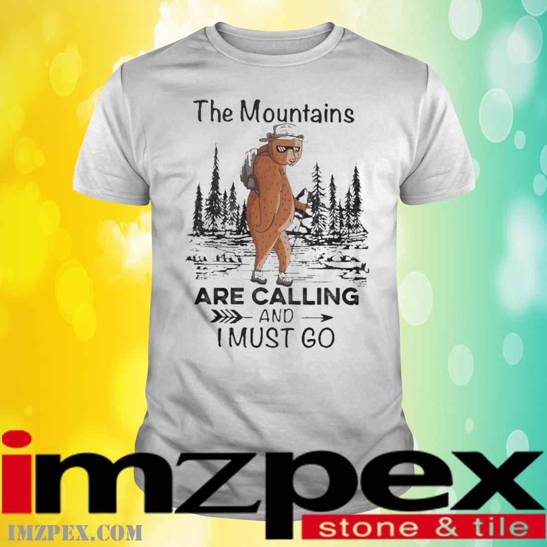 Bear Mountains Are Calling And Must Go Shirt