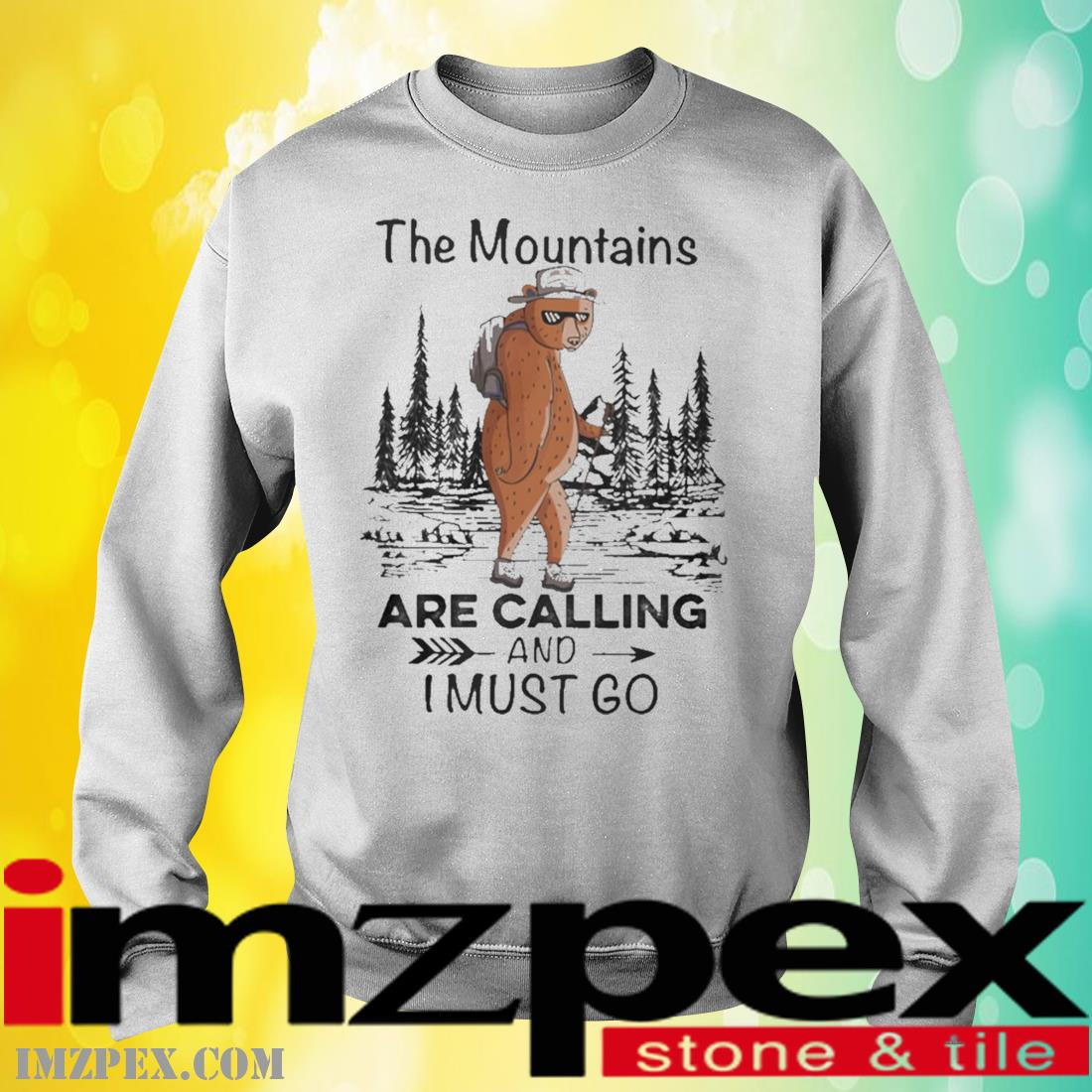 Bear Mountains Are Calling And Must Go Shirt sweatshirt