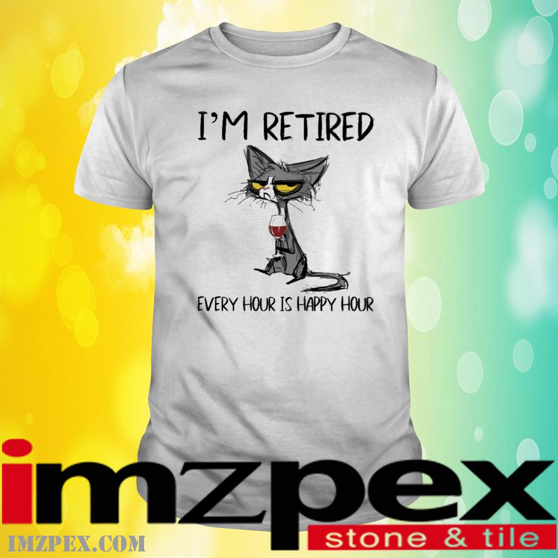 Black Cat I'm Retired Every Hour Is Happy Hour Shirt