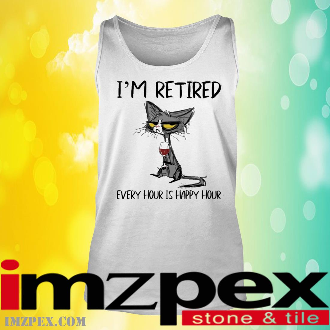 Black Cat I'm Retired Every Hour Is Happy Hour Shirt tank top