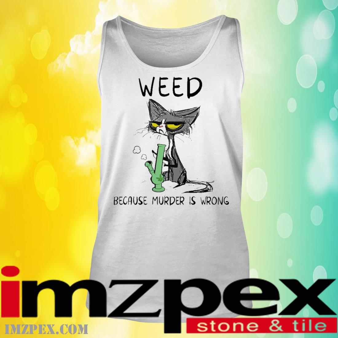 Black Cat Weed because murder Is wrong tank top