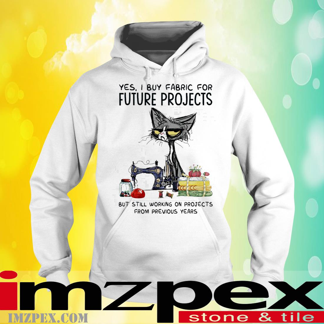 Black Cat Yes I But Fabric For Future Projects But Still Working On Projects Shirt hoodie