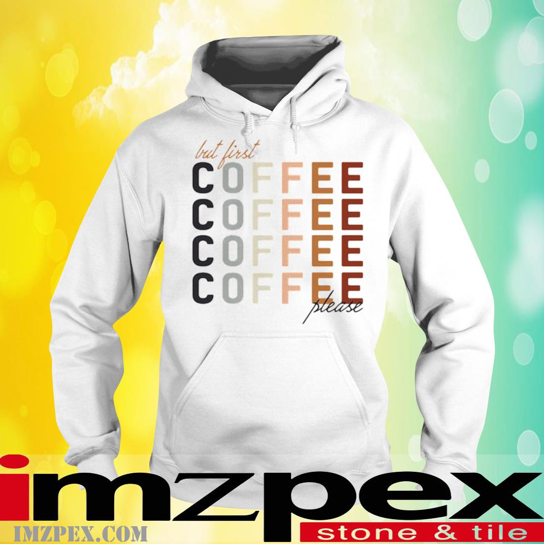 But First Coffee Please Shirt hoodie