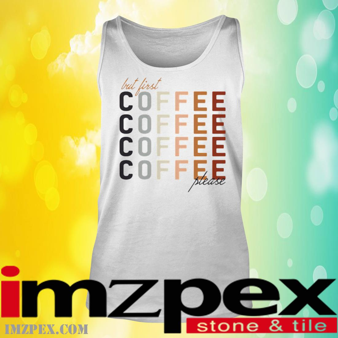 But First Coffee Please Shirt tank top