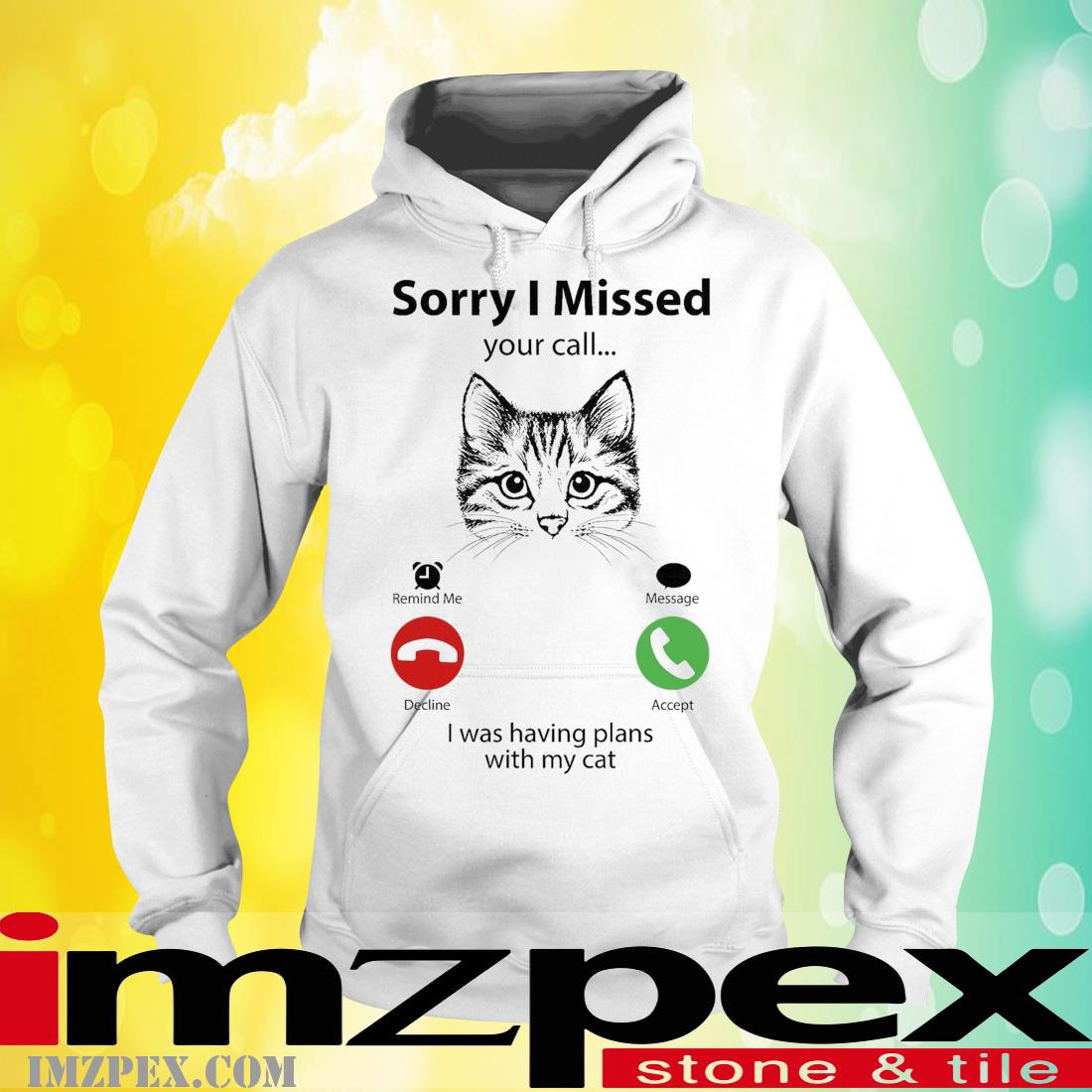 Cat sorry I missed I was having plans with my cat hoodie