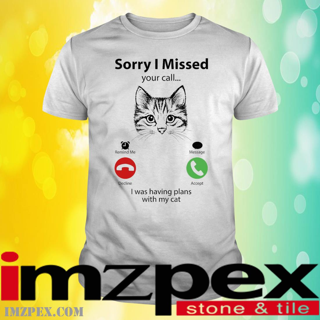 Cat sorry I missed I was having plans with my cat shirt