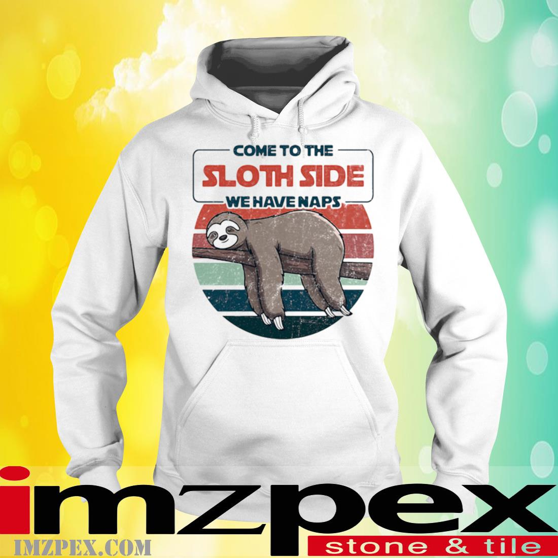 Come to the Sloth side we have naps vintage hoodie