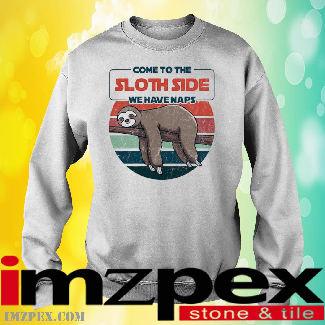 Come to the Sloth side we have naps vintage sweatshirt