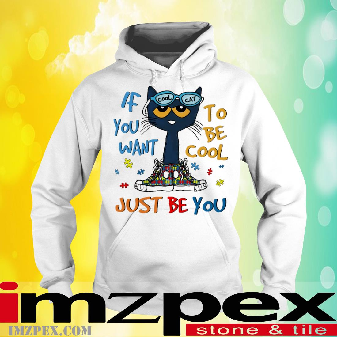 Cool Cat If You Want To Be Cool Just Be You Shirt hoodie