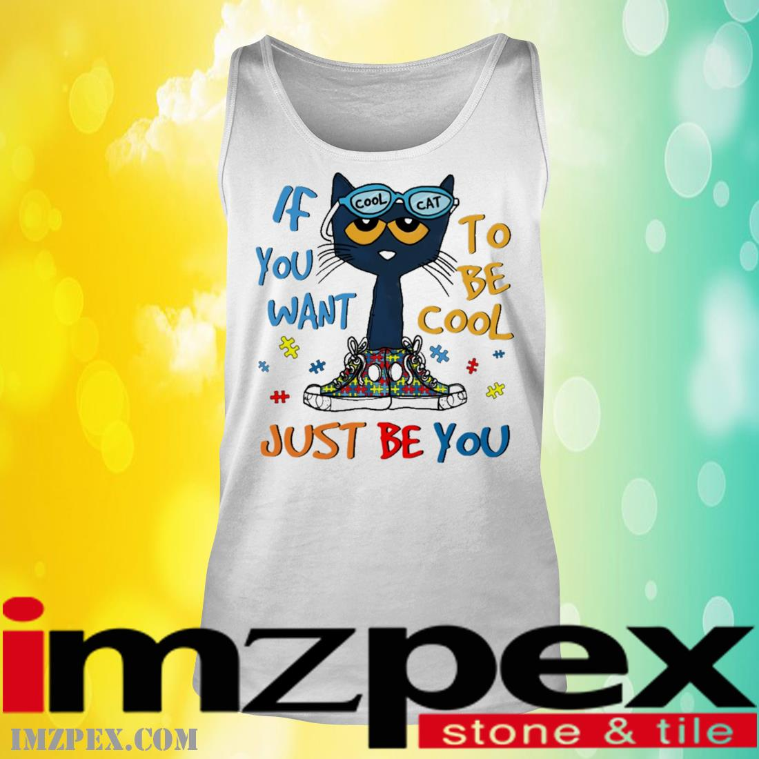 Cool Cat If You Want To Be Cool Just Be You Shirt tank top