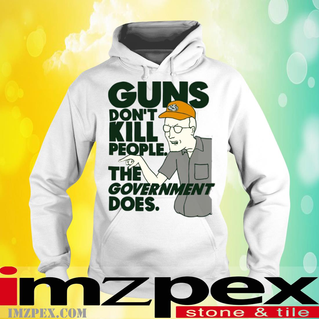 Dale Gribble Guns Don't Kill People The Government Does Shirt hoodie
