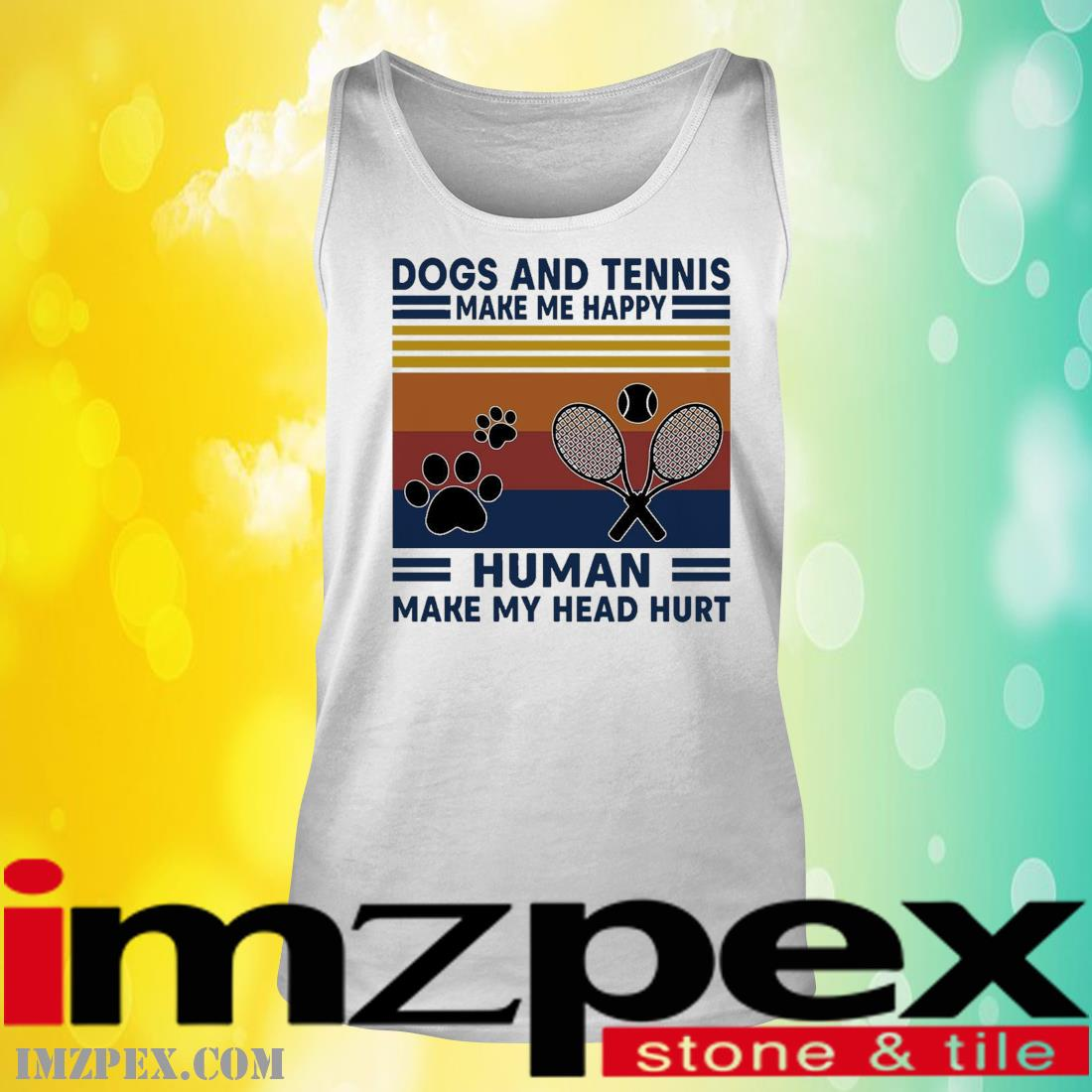 Dogs and Tennis make me happy humans make my head hurt vintage tank top