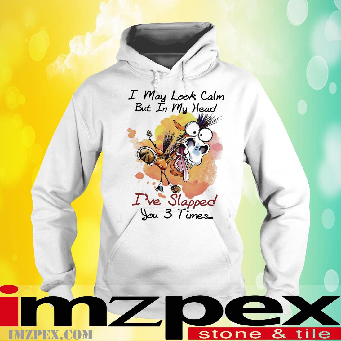 Donkey I may look calm but In my head I've slapped you 3 times hoodie