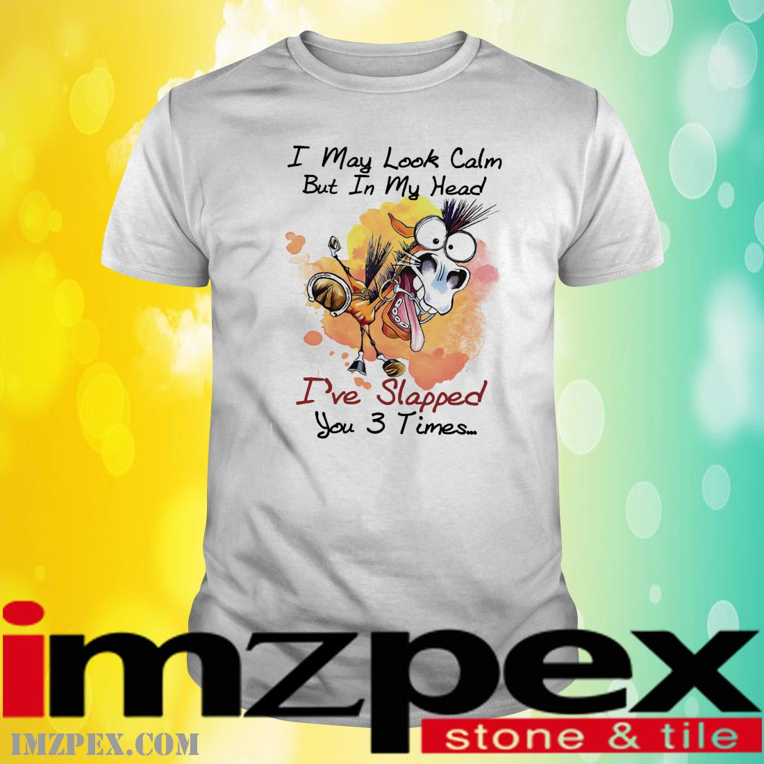 Donkey I may look calm but In my head I've slapped you 3 times shirt