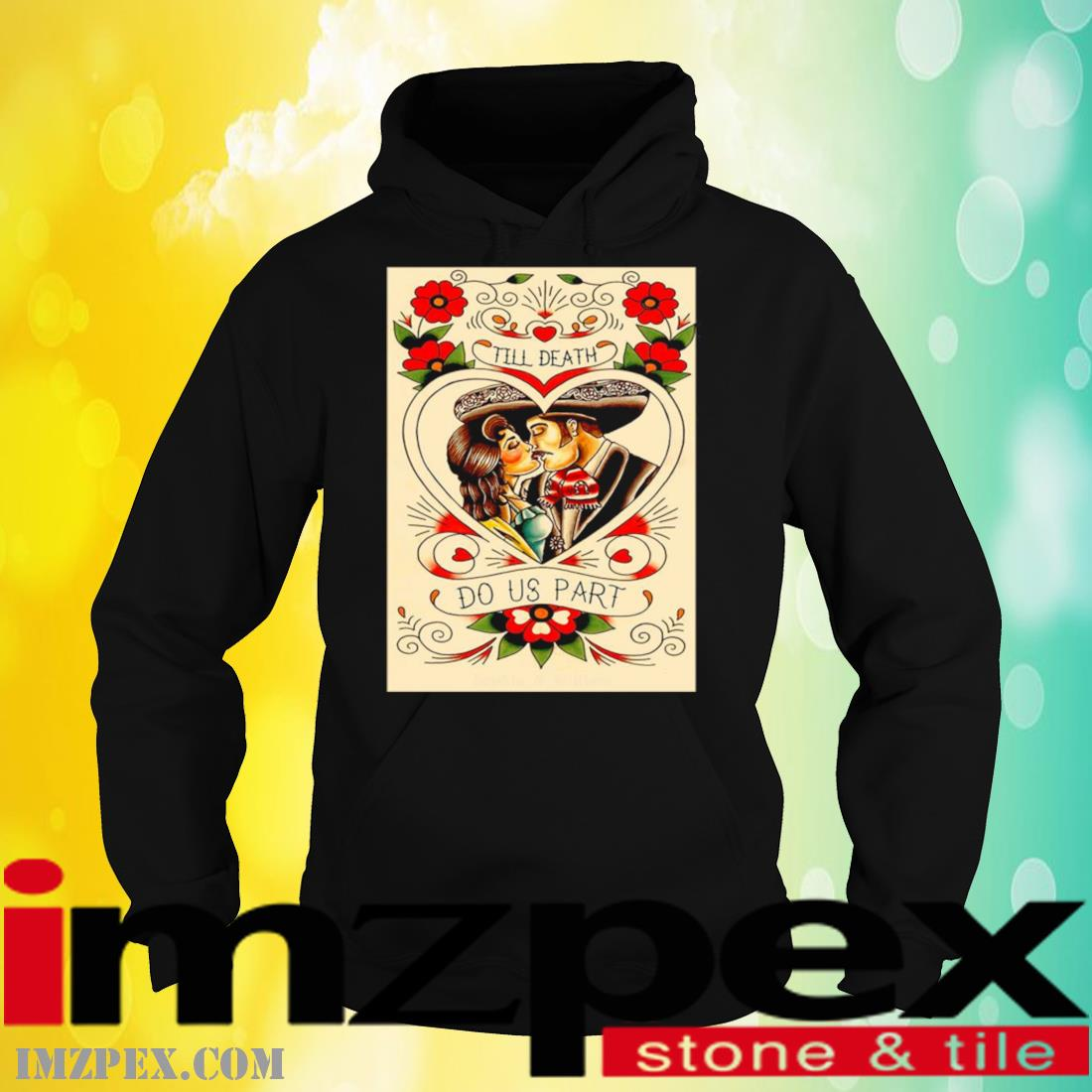 Mexican Couple Till Death Do Us Part Shirt hoodie