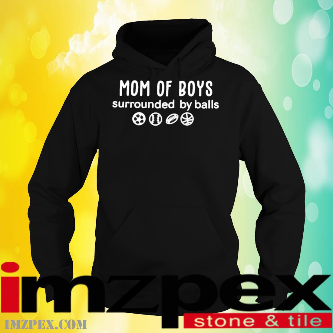 Mom Of Boys Surrounded By Balls Shirt hoodie