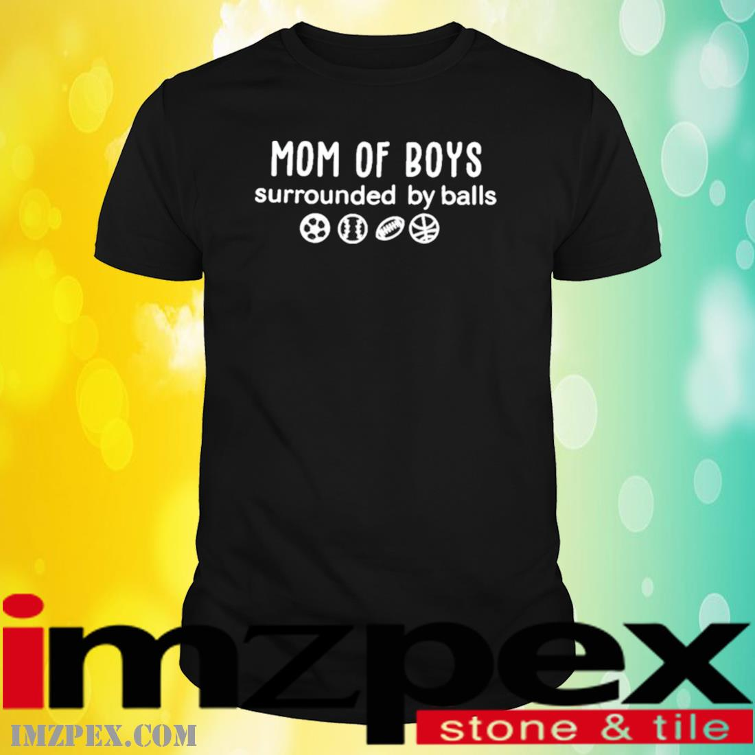 Mom Of Boys Surrounded By Balls Shirt