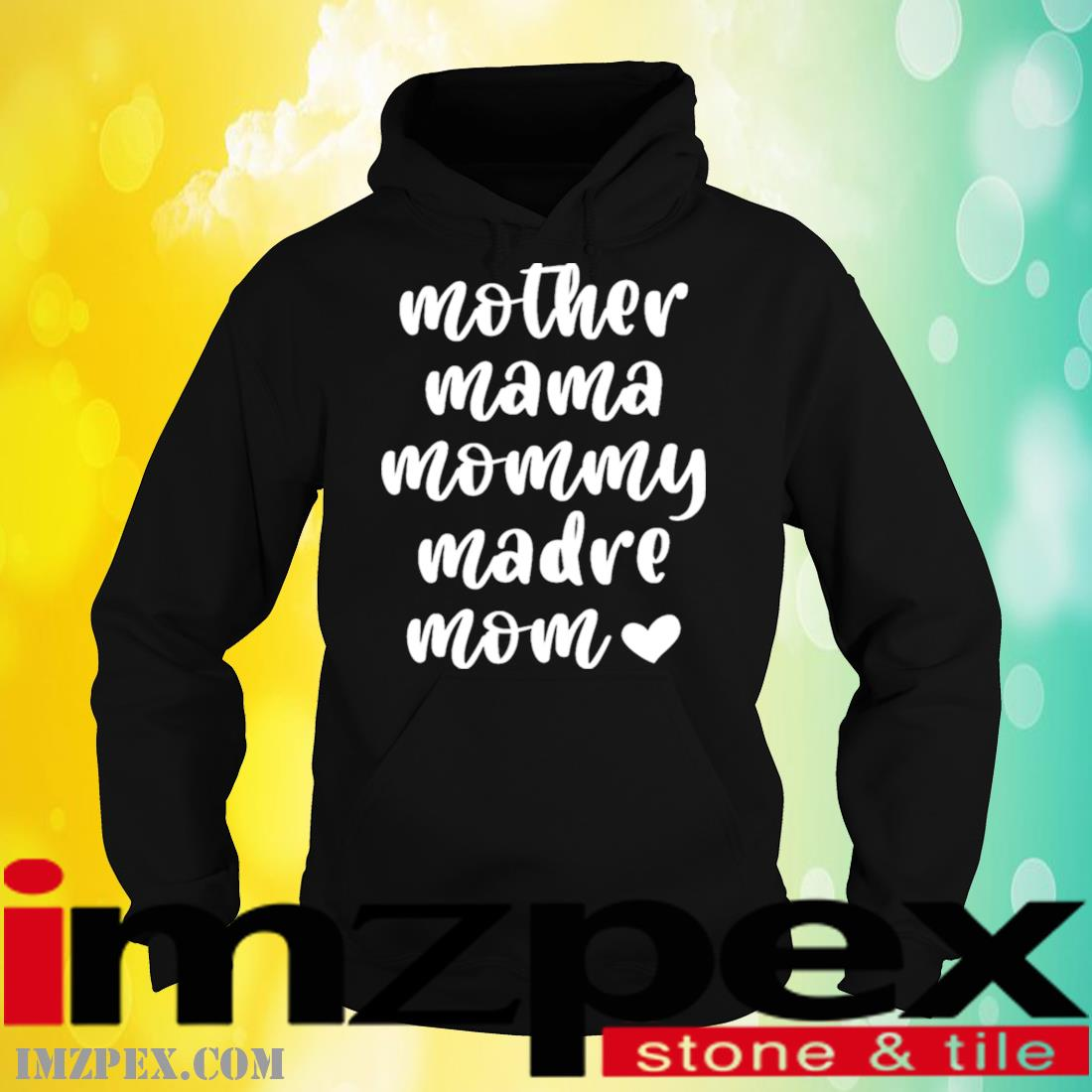 Mother Mama Mommy Madre Mom Shirt hoodie