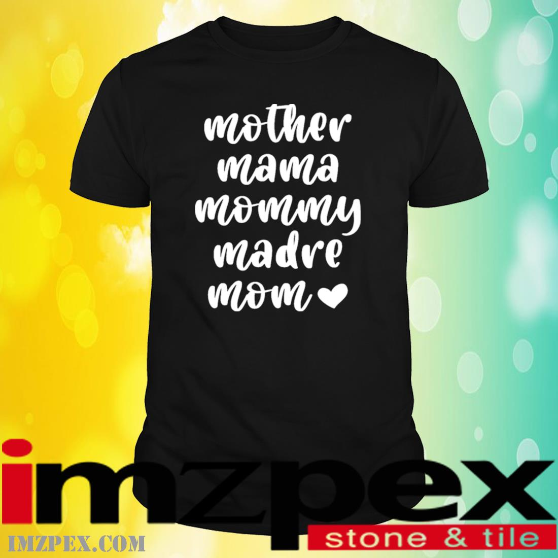 Mother Mama Mommy Madre Mom Shirt