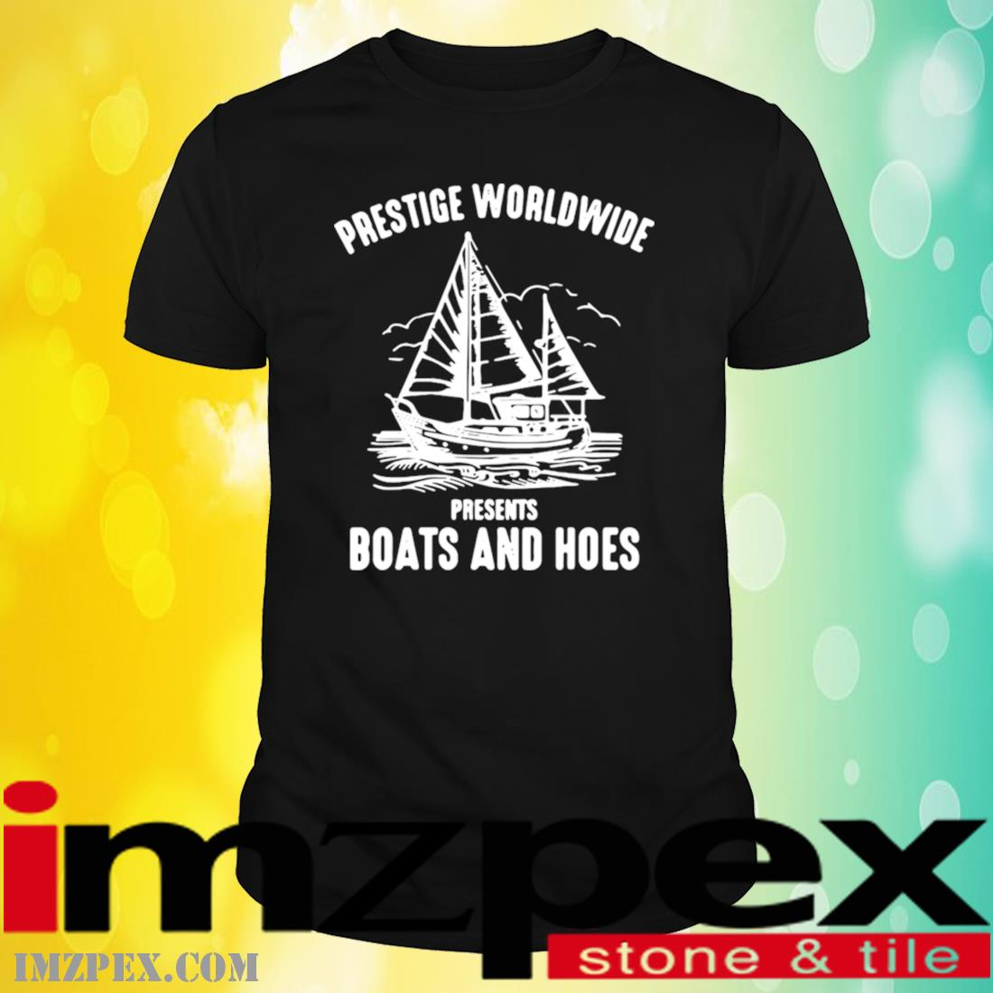 Prestige Worldwide Presents Boats And Hoes Shirt