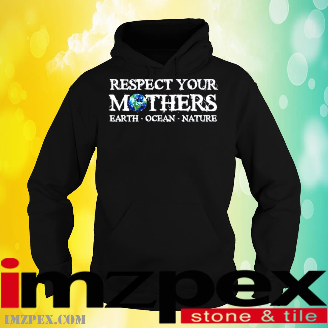 Save The Planet Earth Day Respect Your Mother's Environmental Shirt hoodie