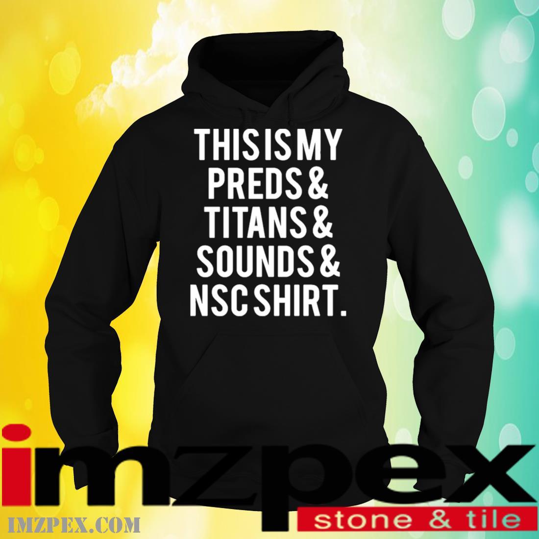 This Is My Preds And Titans And Sounds And NSC Shirt hoodie