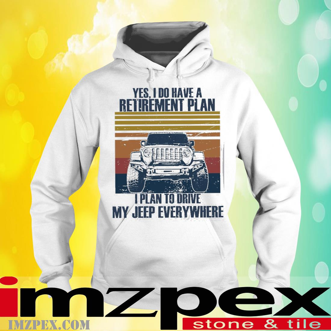 Yes I Do Have A Retirement Plan I Plan To Drive My Jeep Everywhere Vintage Shirt hoodie