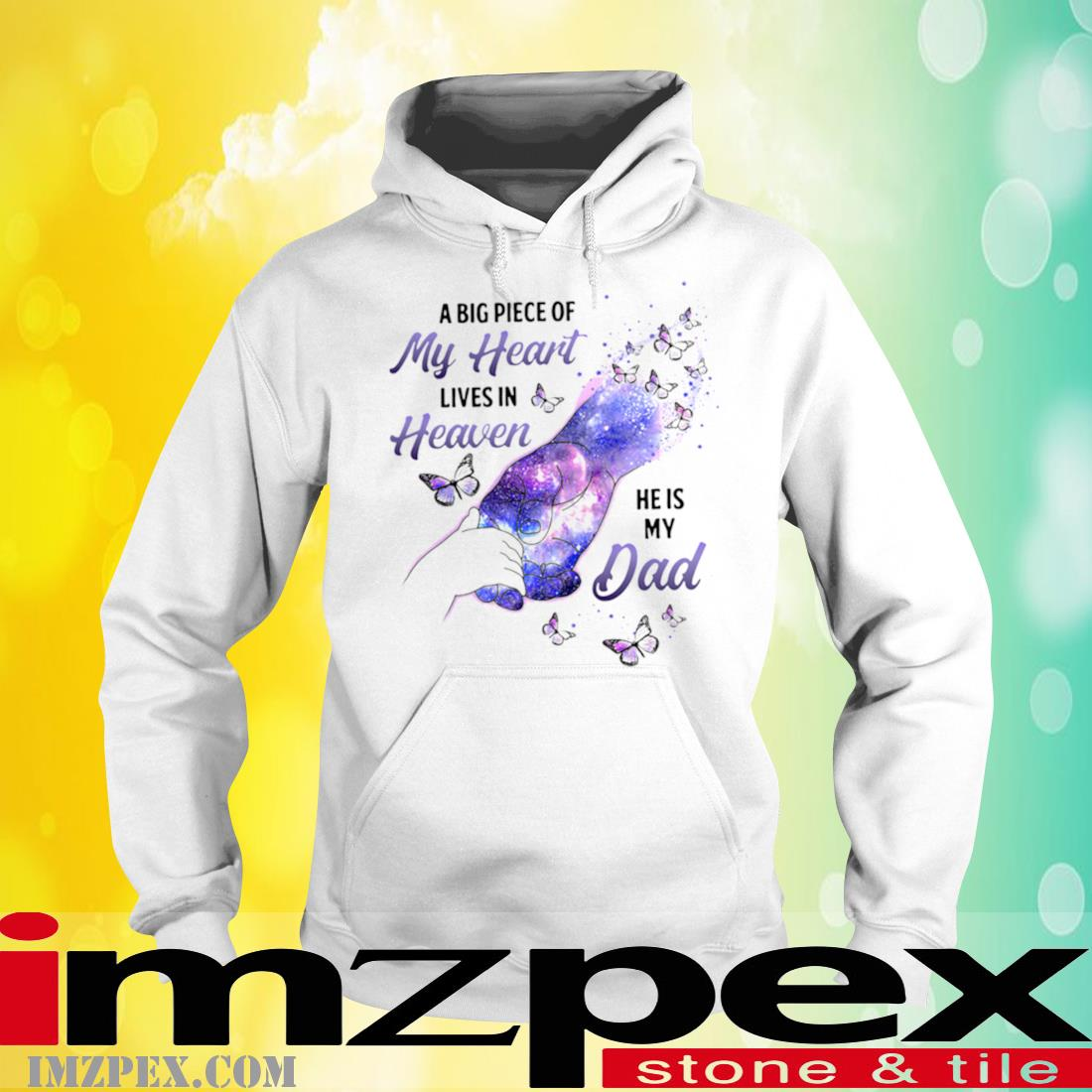 A Big Piece Of My Heart Lives In Heaven He Is My Dad Shirt hoodie