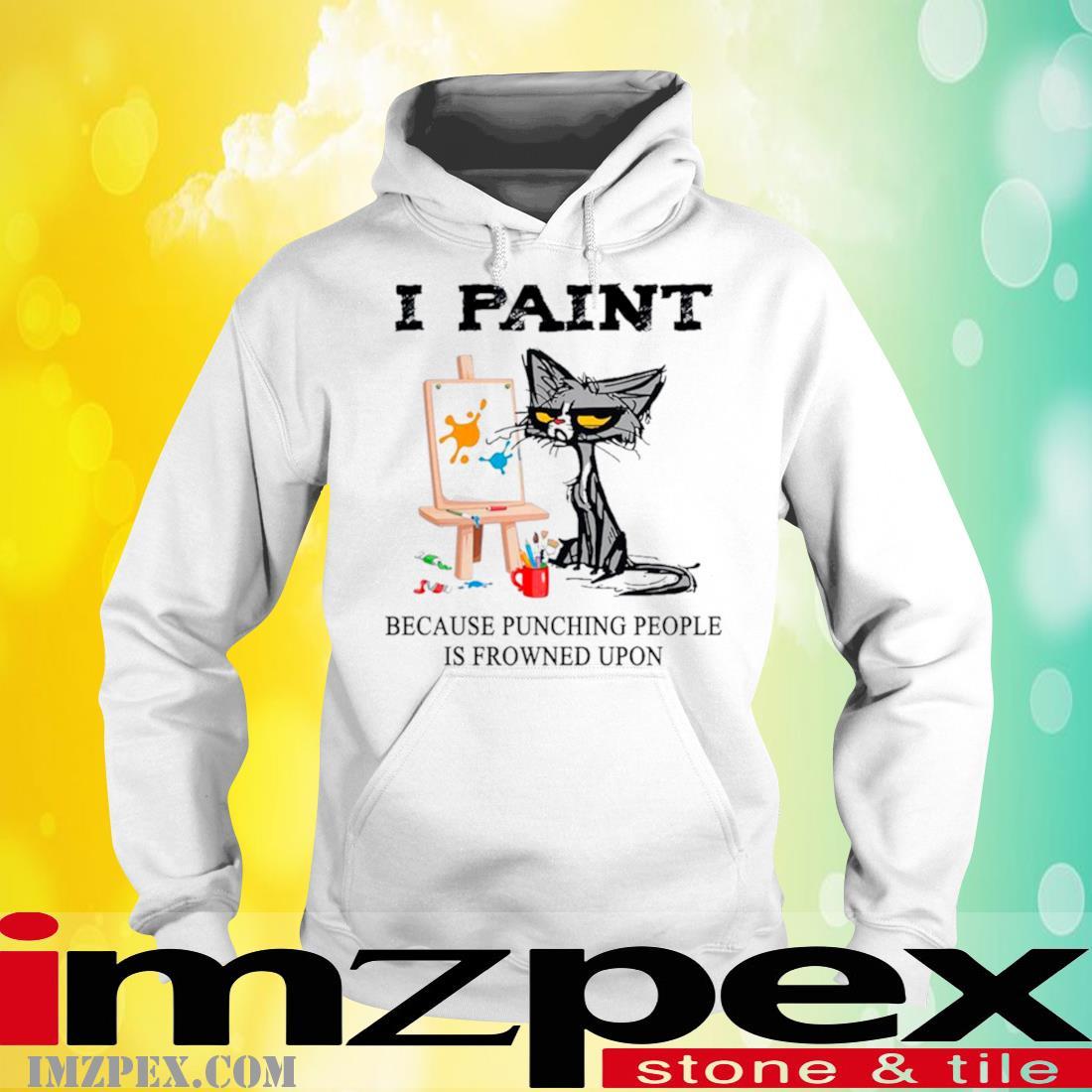 Black Cat I Paint Because Punching People Is Frowned Upon hoodie