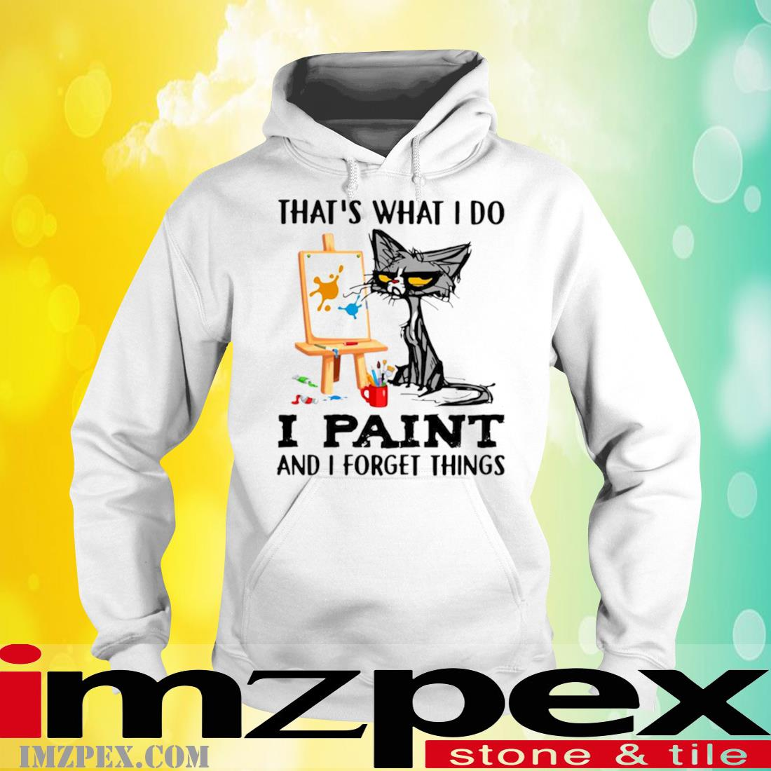 Black Cat That's What I Do I Paint And I Forget Things Shirt hoodie