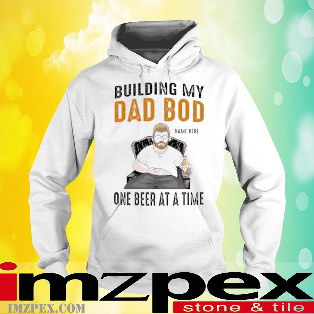 Building My Dad Bod One Beer At A Time Shirt hoodie