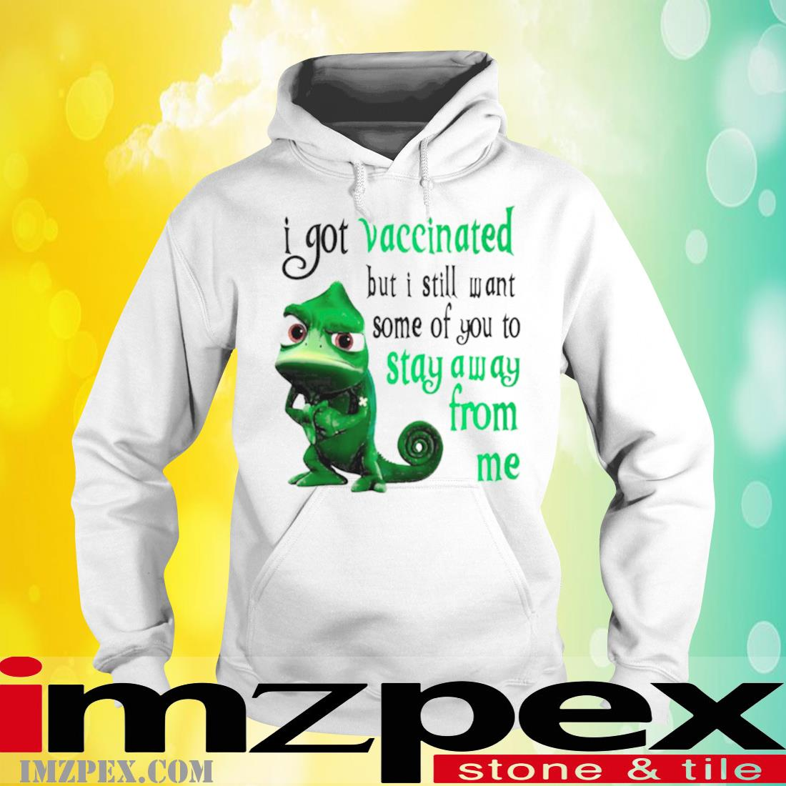 Chameleon I Got Vaccinated But I Still Want Some Of You To Stay Away From Me Shirt hoodie