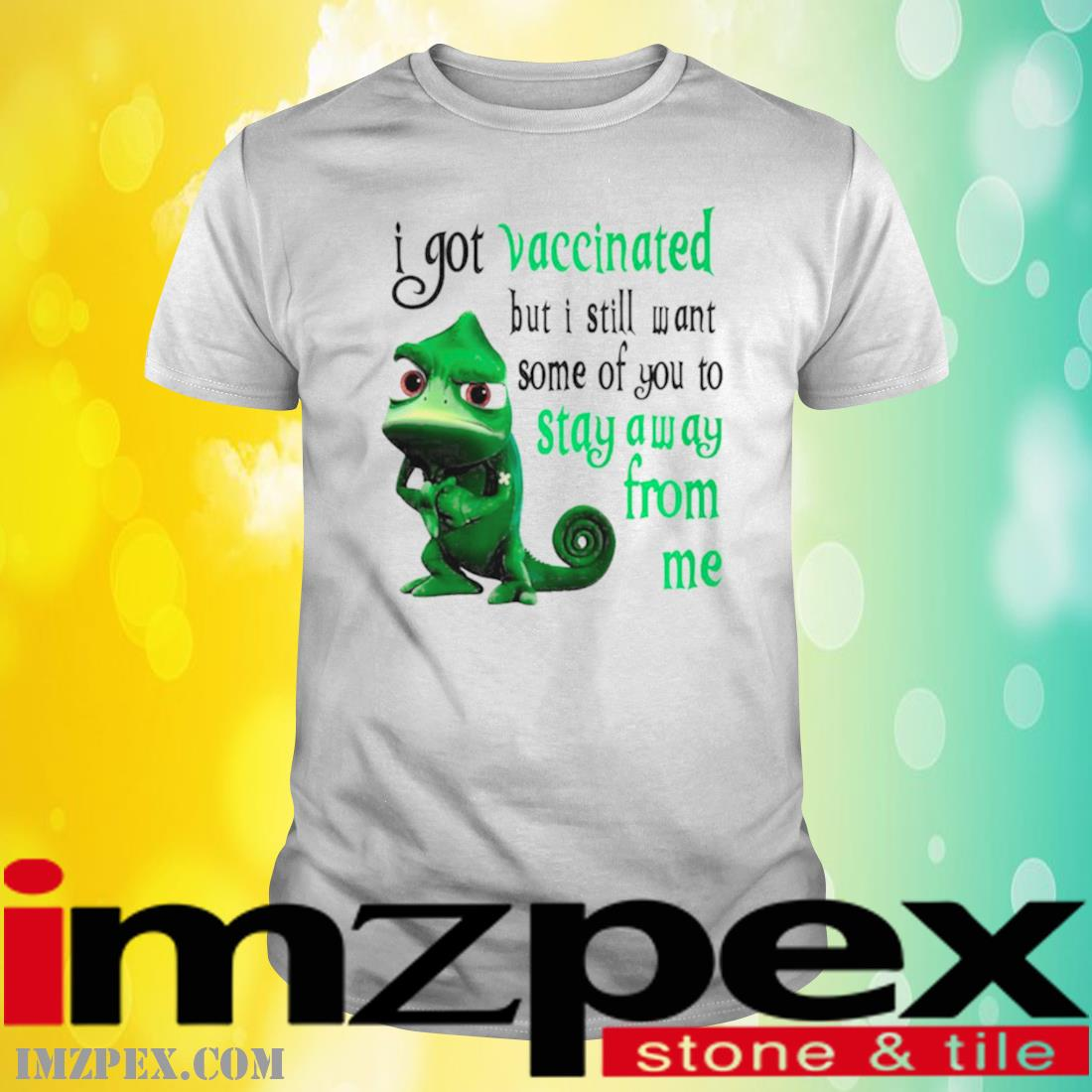 Chameleon I Got Vaccinated But I Still Want Some Of You To Stay Away From Me Shirt