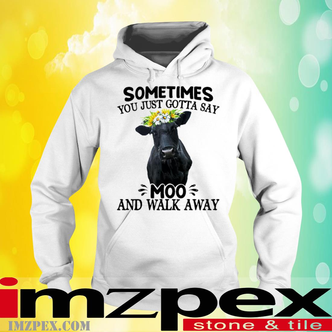 Cow Sometimes You Just Gotta Say Moo And Walk Away Shirt hoodie
