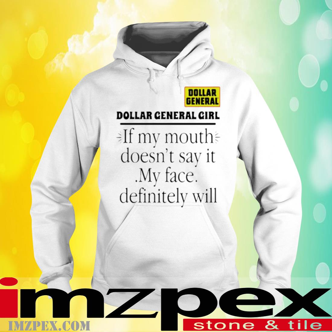 Dollar General Girl If My Mouth Doesn't Say It My Face Definitely Will Shirt hoodie