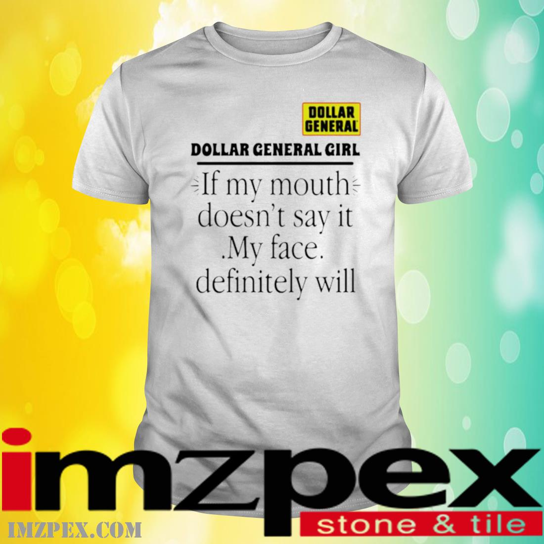 Dollar General Girl If My Mouth Doesn't Say It My Face Definitely Will Shirt