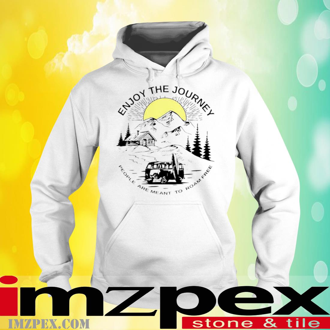 Enjoy The Journey People Are Meant To Roam Free Shirt hoodie