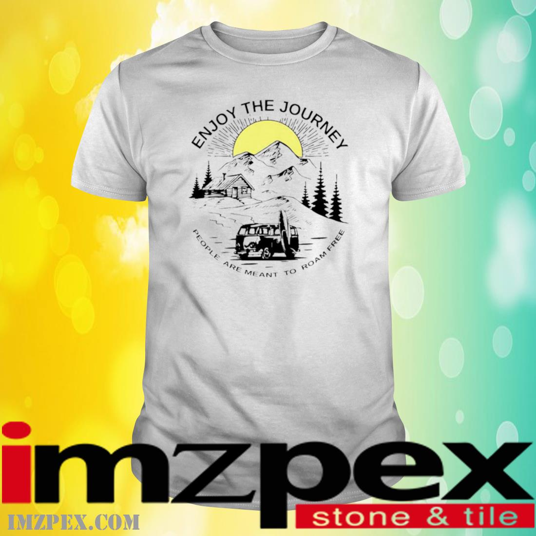 Enjoy The Journey People Are Meant To Roam Free Shirt