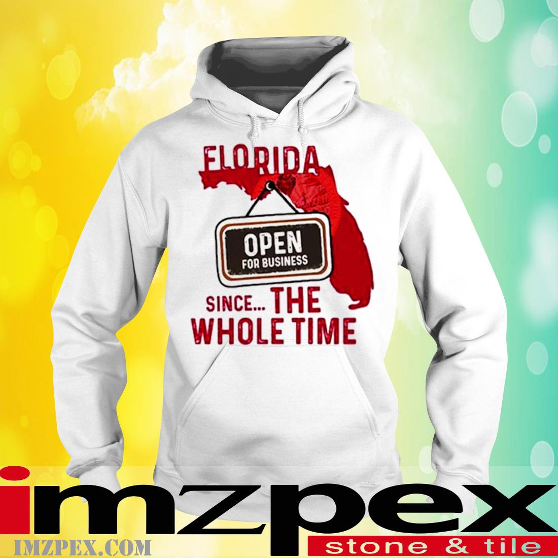 Florida Open For Business Since The Whole Time Shirt hoodie