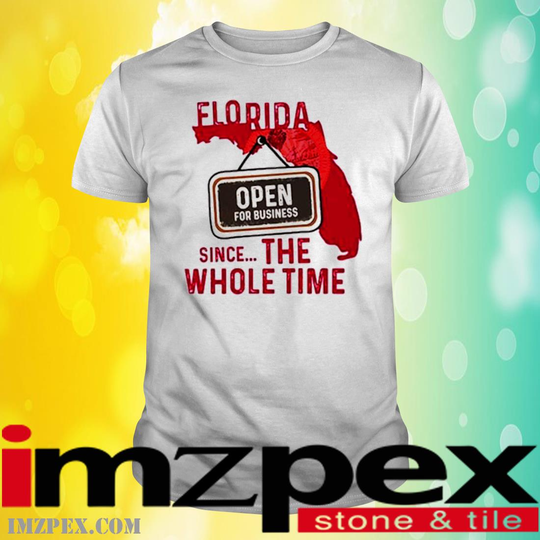 Florida Open For Business Since The Whole Time Shirt