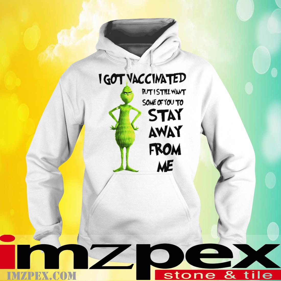 Grinch I Got Vaccinated But I Still Want Some Of You To Stay Away From Me Shirt hoodie