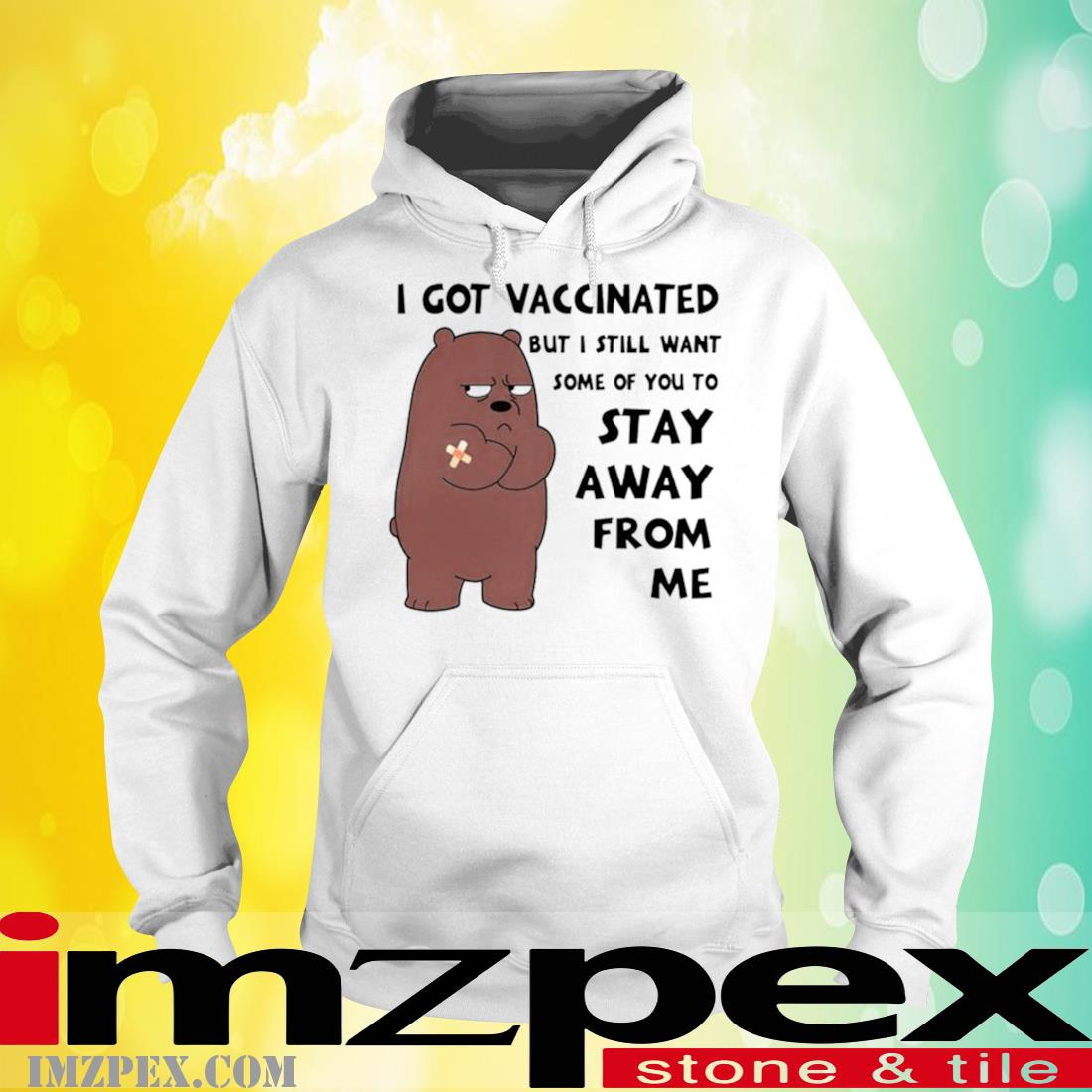 Grizzly I Got Vaccinated But I Still Want Some Of You To Stay Away From Me Shirt hoodie