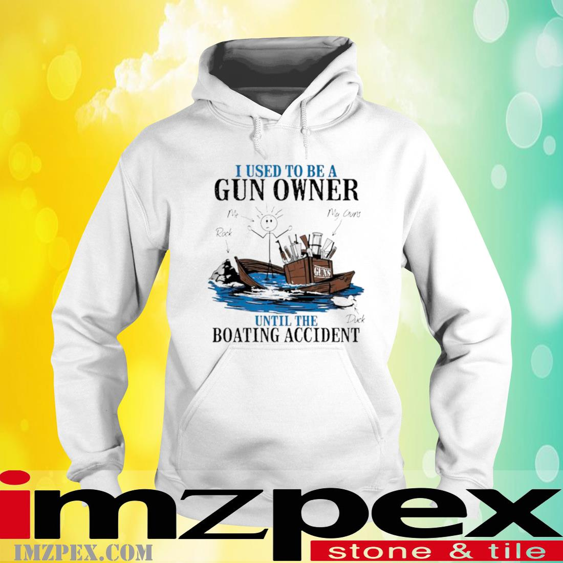 I Used To Be A Gun Owner Until The Boating Accident Shirt hoodie