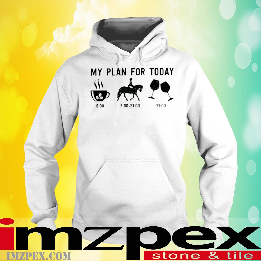 My Plan For Today Coffee Horse Wine Shirt hoodie