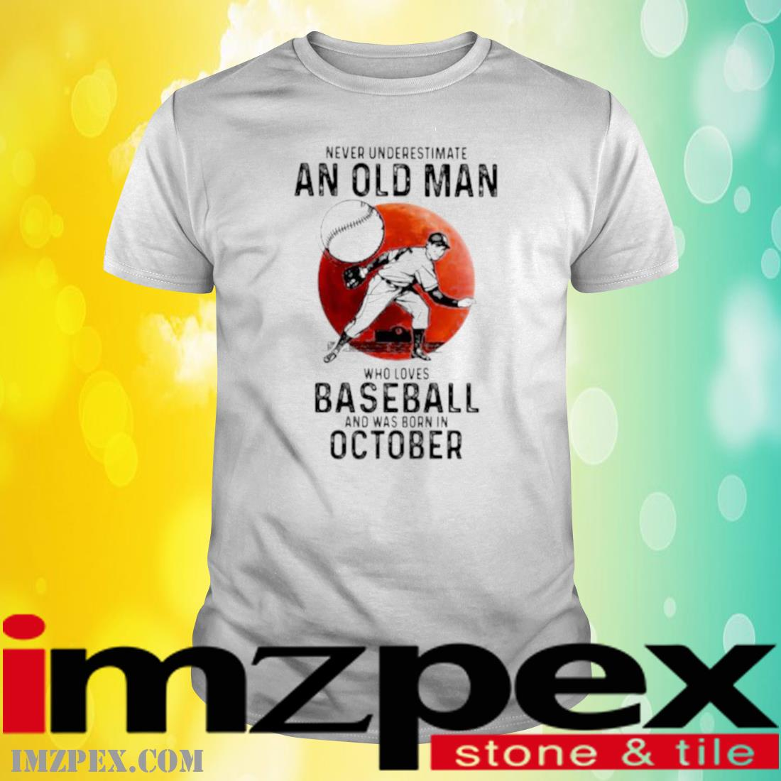 Never Underestimate An Old Man Who Loves Baseball And Was Born In October Blood Moon Shirt