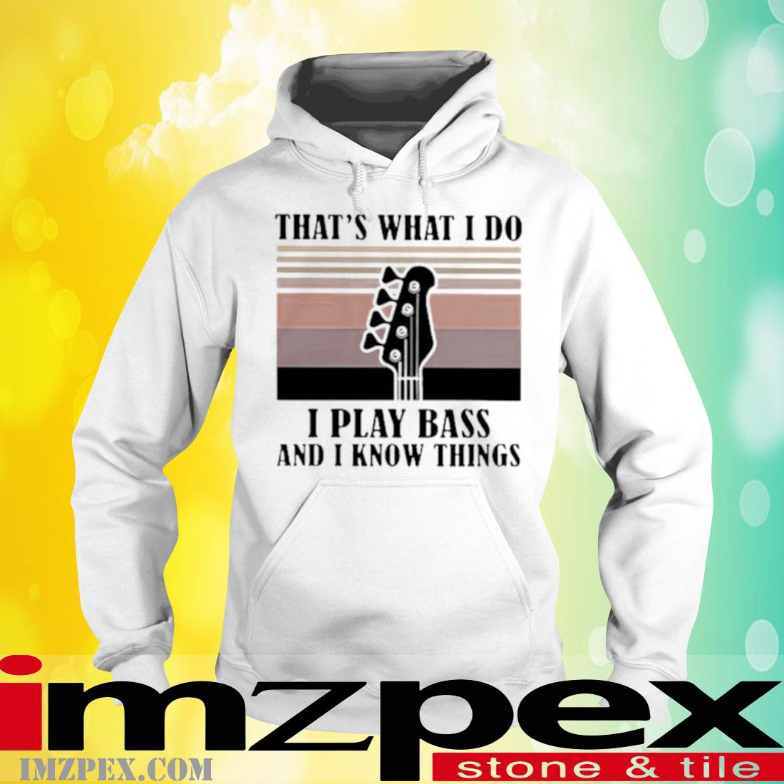 That's What I Do I Play Bass And I Know Things Vintage Shirt hoodie